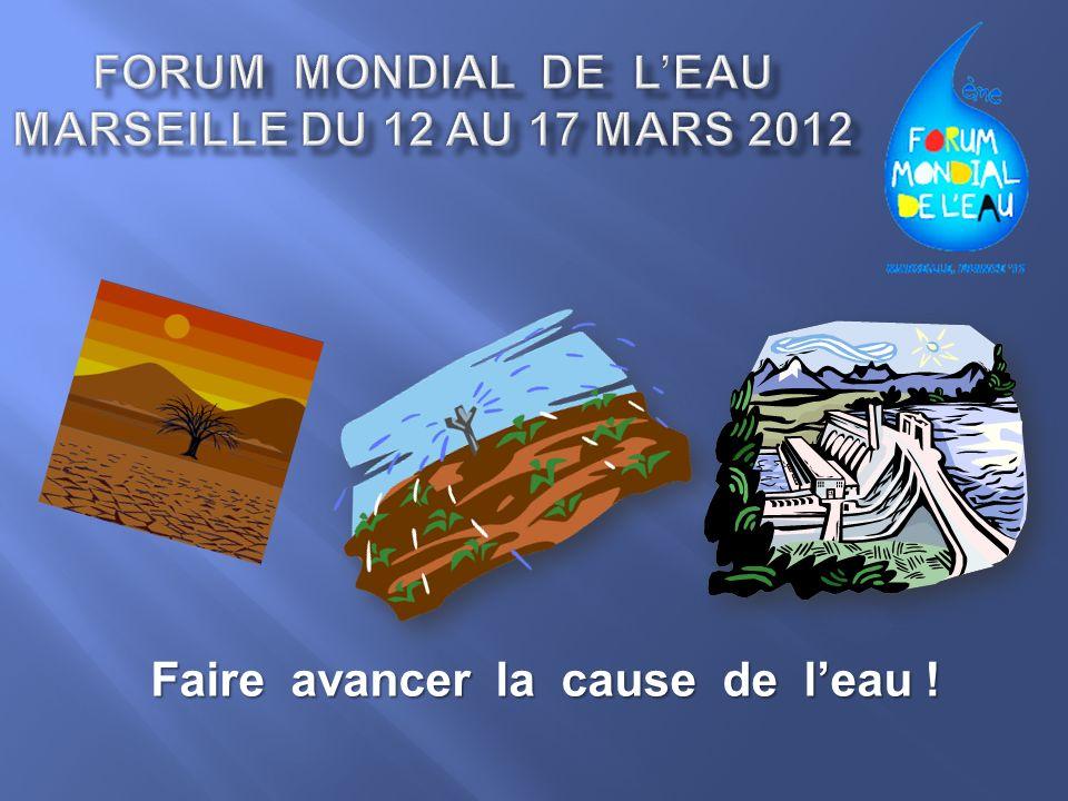FORUM MONDIAL DE L'EAU Marseille du 12 au 17 mars 2012