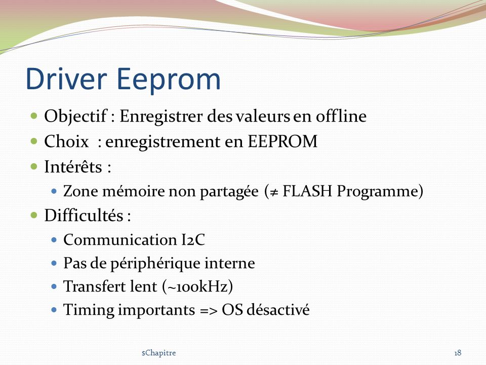Driver Eeprom Objectif : Enregistrer des valeurs en offline
