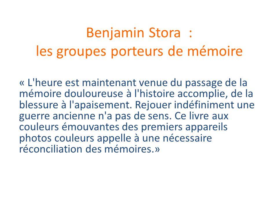 Benjamin Stora : les groupes porteurs de mémoire
