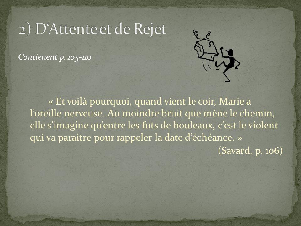 2) D'Attente et de Rejet (Savard, p. 106) Contienent p. 105-110
