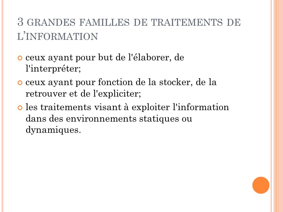 3 grandes familles de traitements de l'information