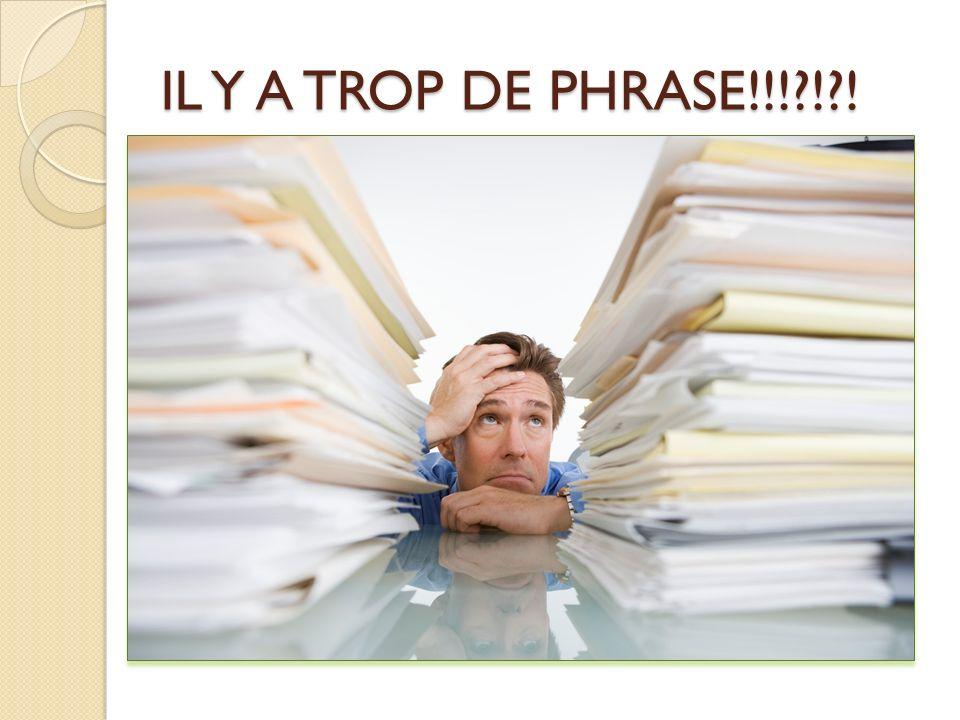 IL Y A TROP DE PHRASE!!! ! !
