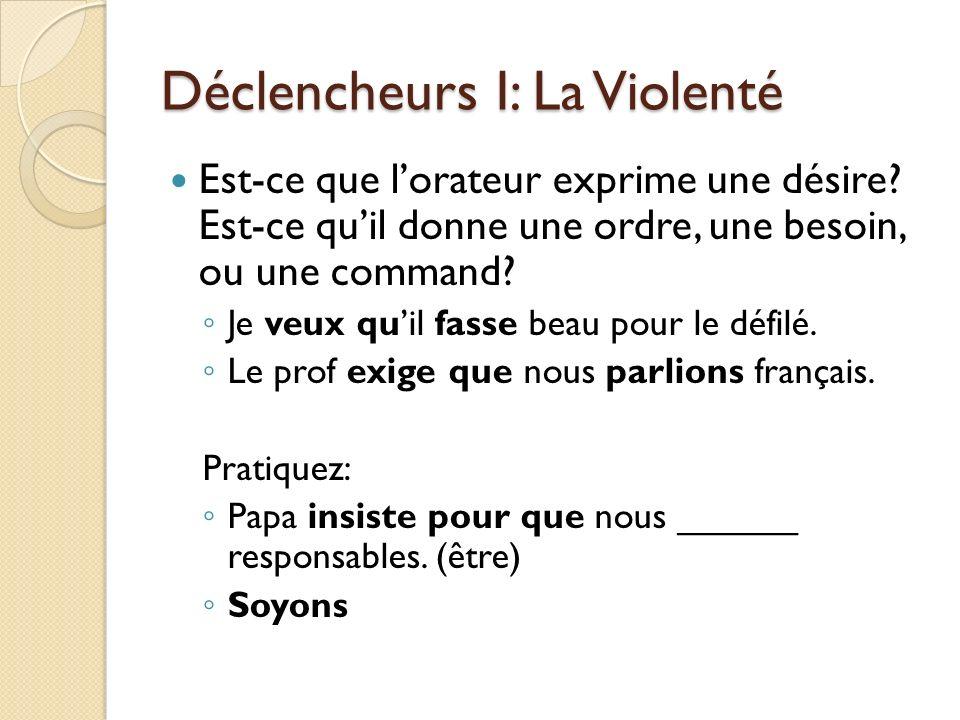 Déclencheurs I: La Violenté