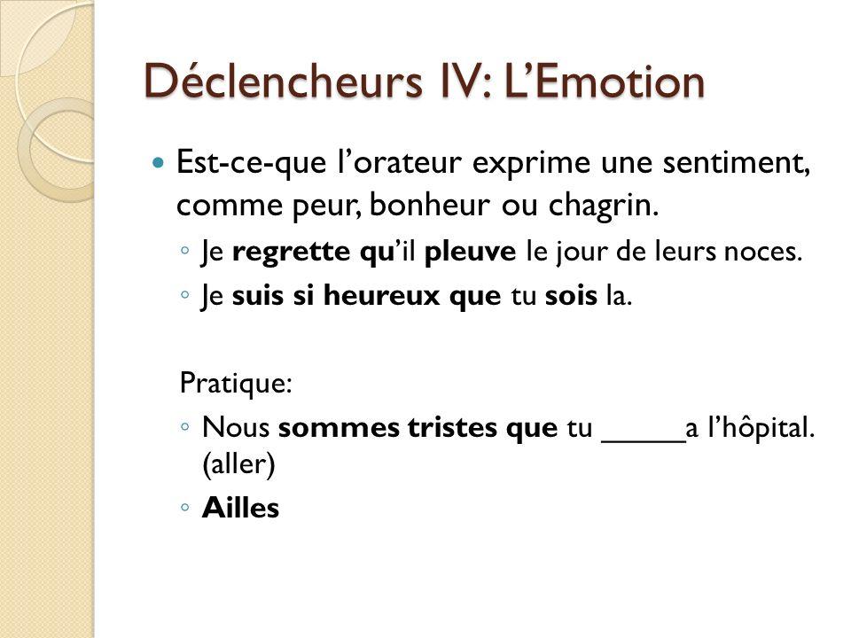 Déclencheurs IV: L'Emotion