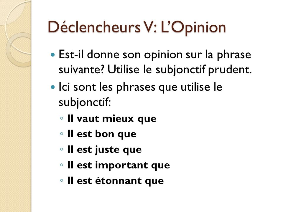 Déclencheurs V: L'Opinion
