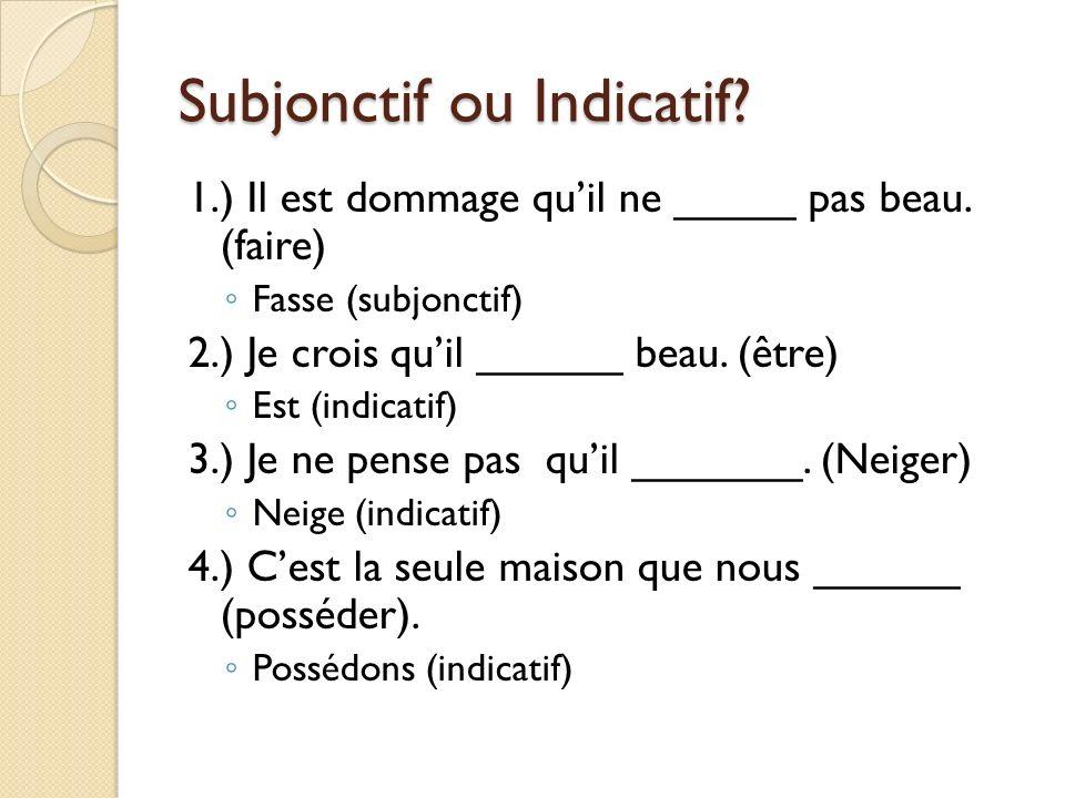 Subjonctif ou Indicatif