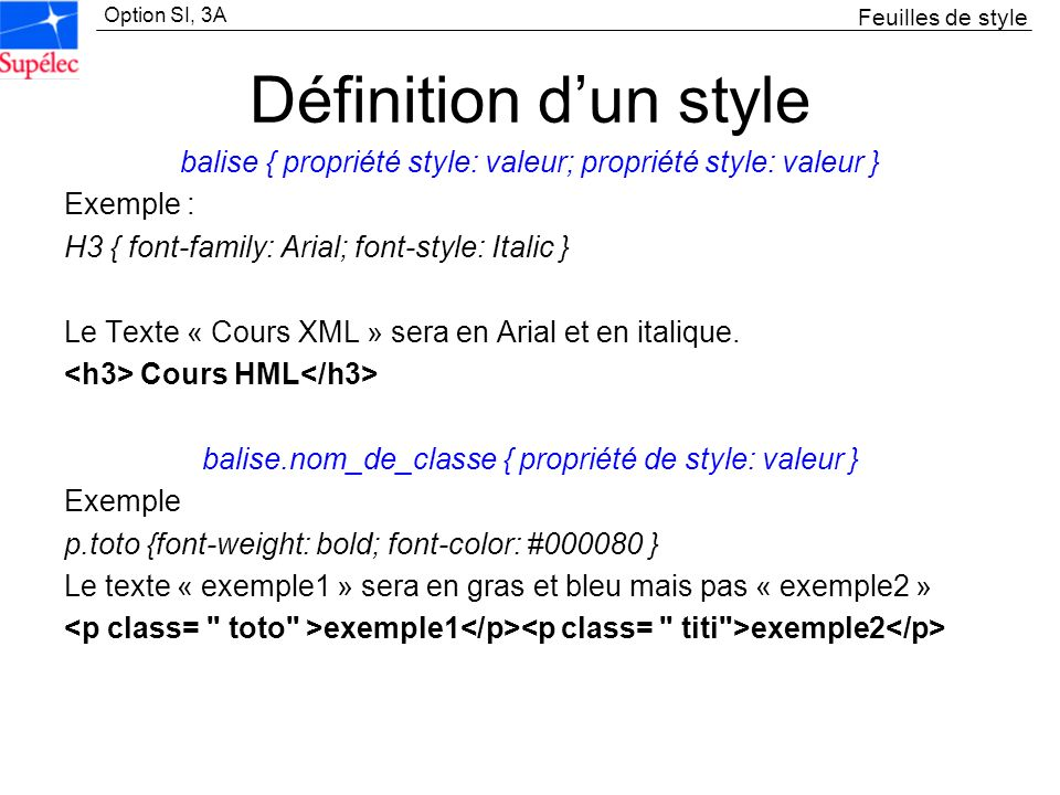 Feuilles de styleDéfinition d'un style. balise { propriété style: valeur; propriété style: valeur }