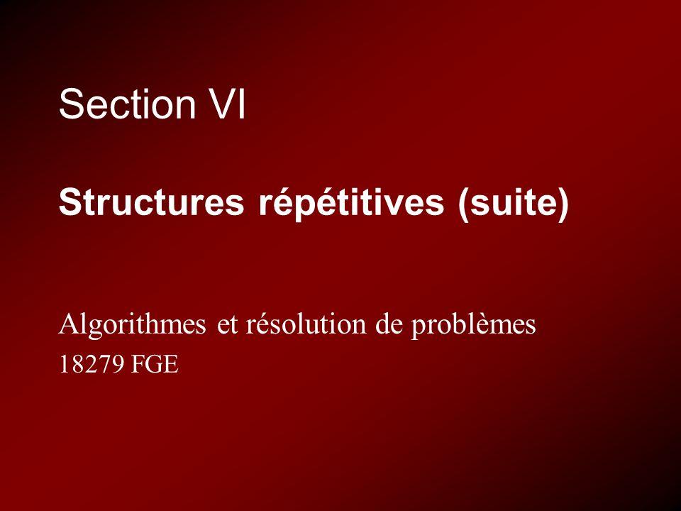 Section VI Structures répétitives (suite)