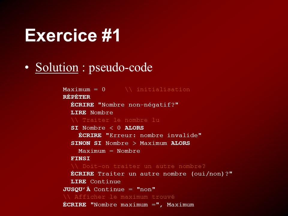 Exercice #1 Solution : pseudo-code Maximum = 0 \\ initialisation