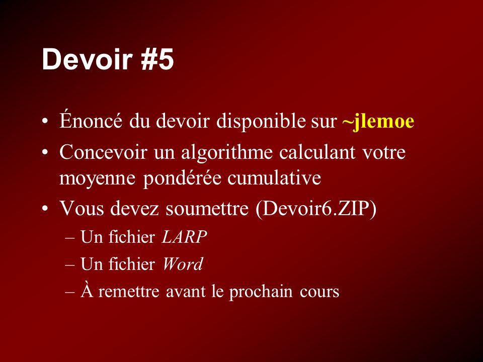 Devoir #5 Énoncé du devoir disponible sur ~jlemoe