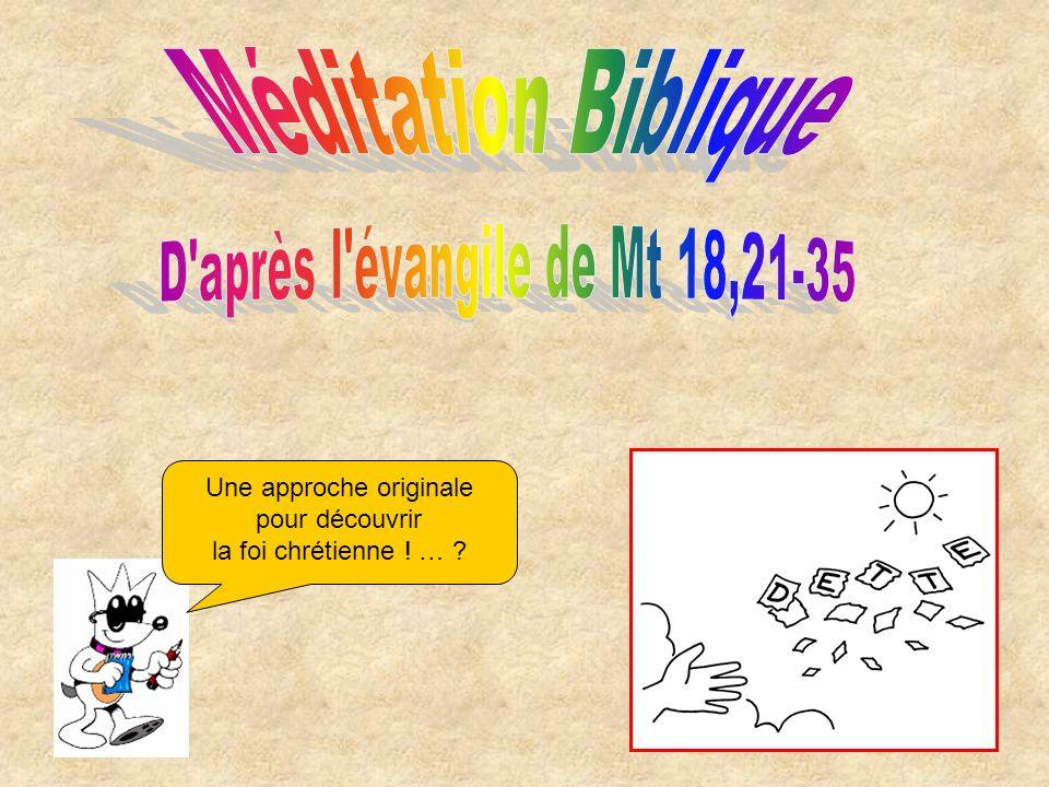 D après l évangile de Mt 18,21-35