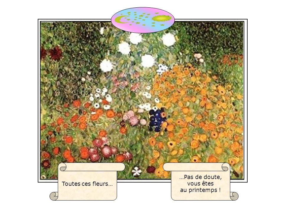 Toutes ces fleurs… …Pas de doute, vous êtes au printemps !