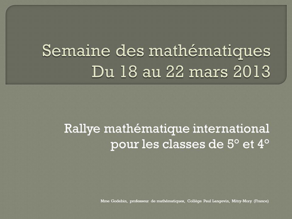 Semaine des mathématiques Du 18 au 22 mars 2013