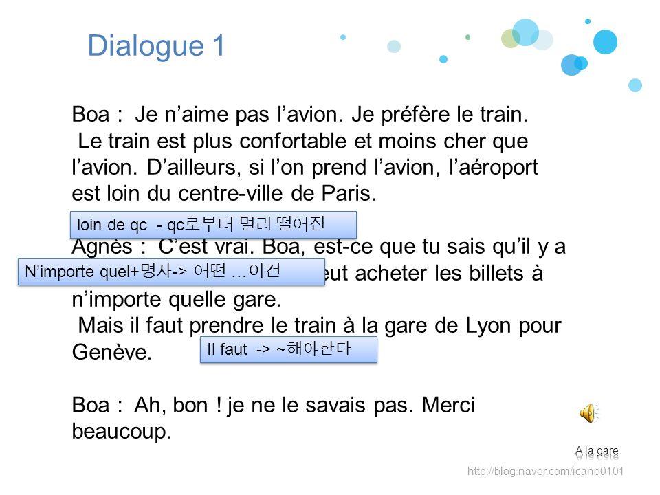 Dialogue 1 Boa : Je n'aime pas l'avion. Je préfère le train.