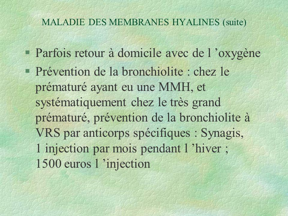 MALADIE DES MEMBRANES HYALINES (suite)