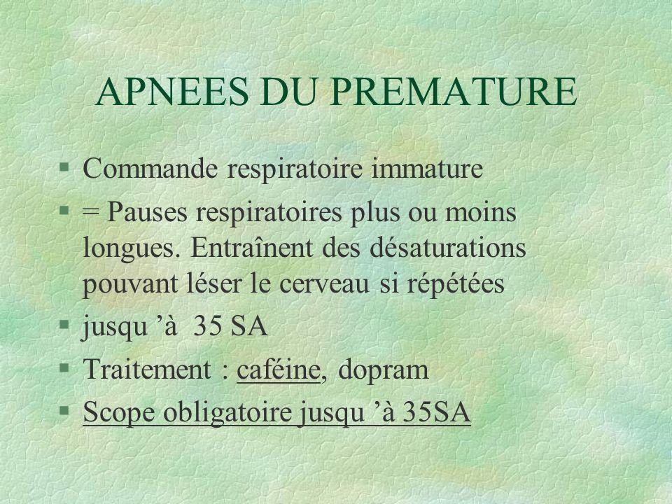APNEES DU PREMATURE Commande respiratoire immature