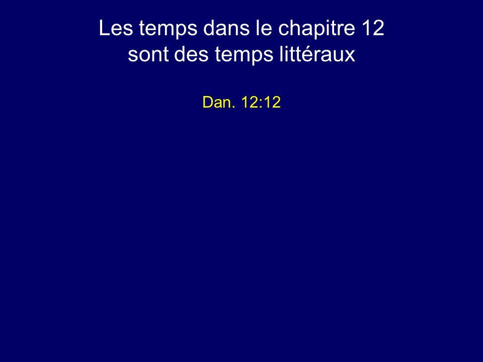 Les temps dans le chapitre 12 sont des temps littéraux