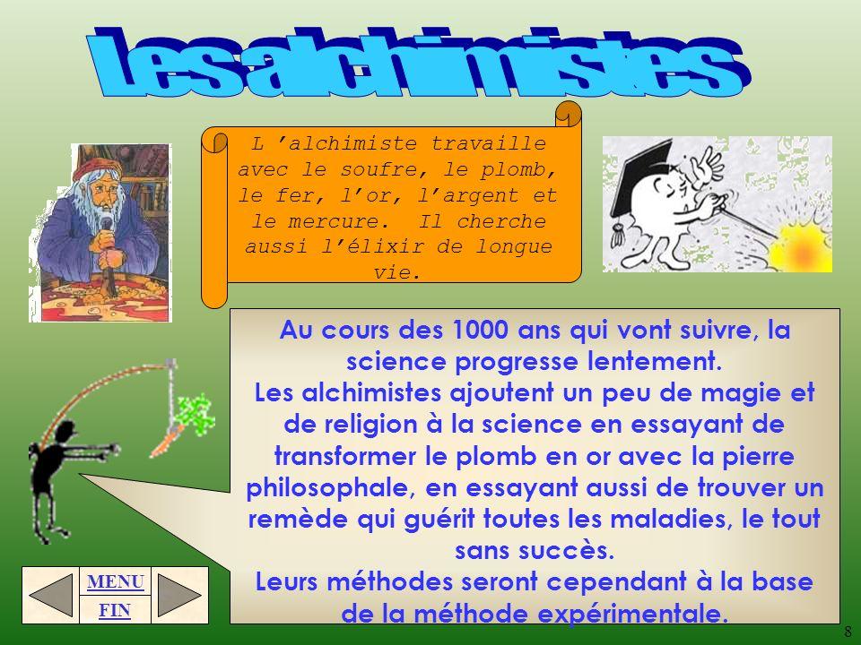 Les alchimistes L 'alchimiste travaille avec le soufre, le plomb, le fer, l'or, l'argent et le mercure. Il cherche aussi l'élixir de longue vie.