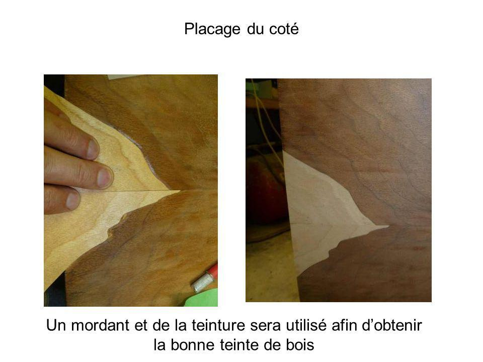 Placage du coté Un mordant et de la teinture sera utilisé afin d'obtenir la bonne teinte de bois