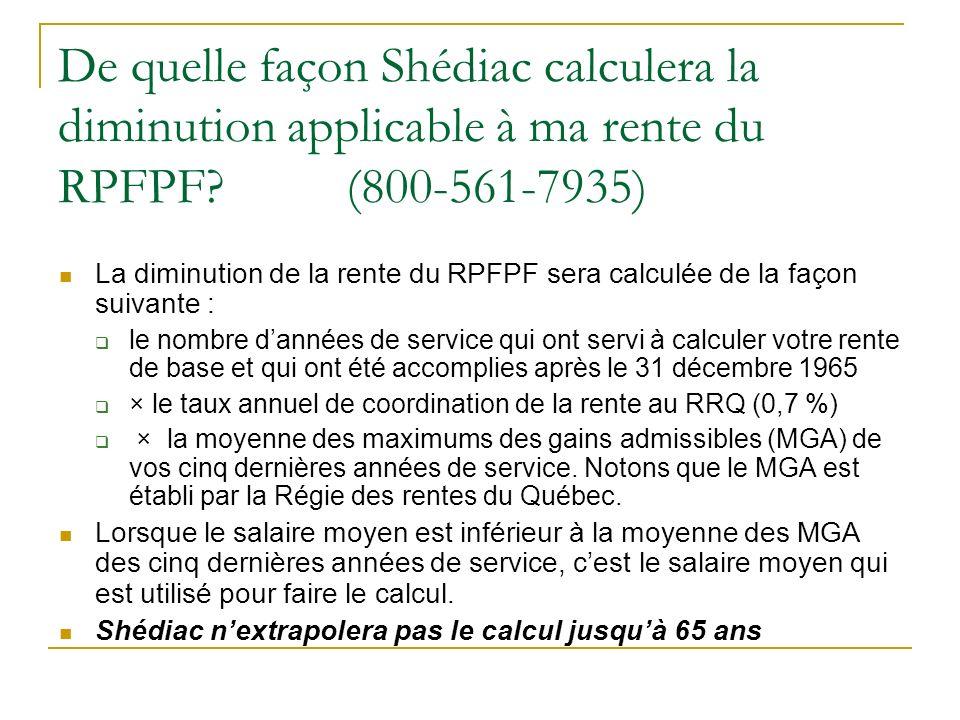 De quelle façon Shédiac calculera la diminution applicable à ma rente du RPFPF (800-561-7935)
