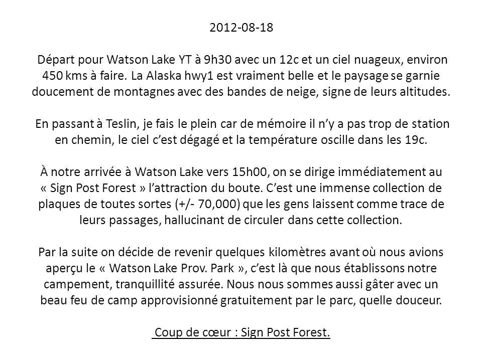 2012-08-18 Départ pour Watson Lake YT à 9h30 avec un 12c et un ciel nuageux, environ 450 kms à faire.