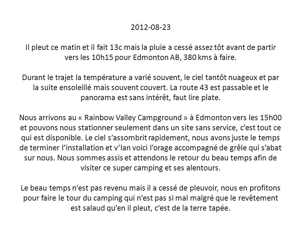 2012-08-23 Il pleut ce matin et il fait 13c mais la pluie a cessé assez tôt avant de partir vers les 10h15 pour Edmonton AB, 380 kms à faire.