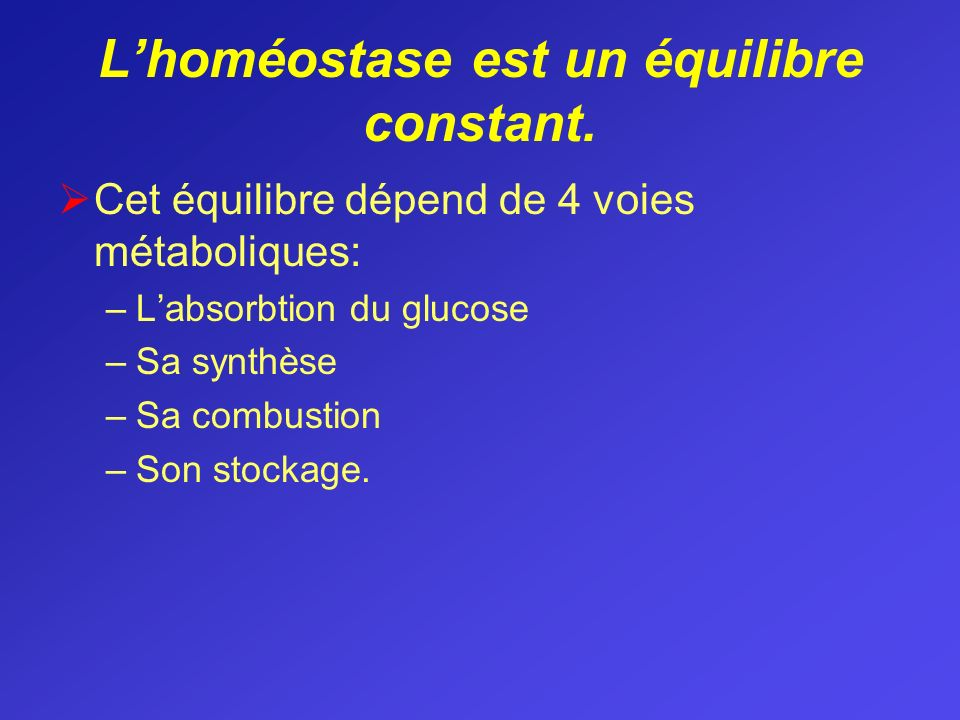 L'homéostase est un équilibre constant.