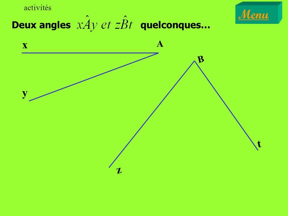 activités Menu Deux angles quelconques… A y x t B z