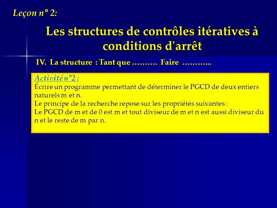 Les structures de contrôles itératives à conditions d arrêt