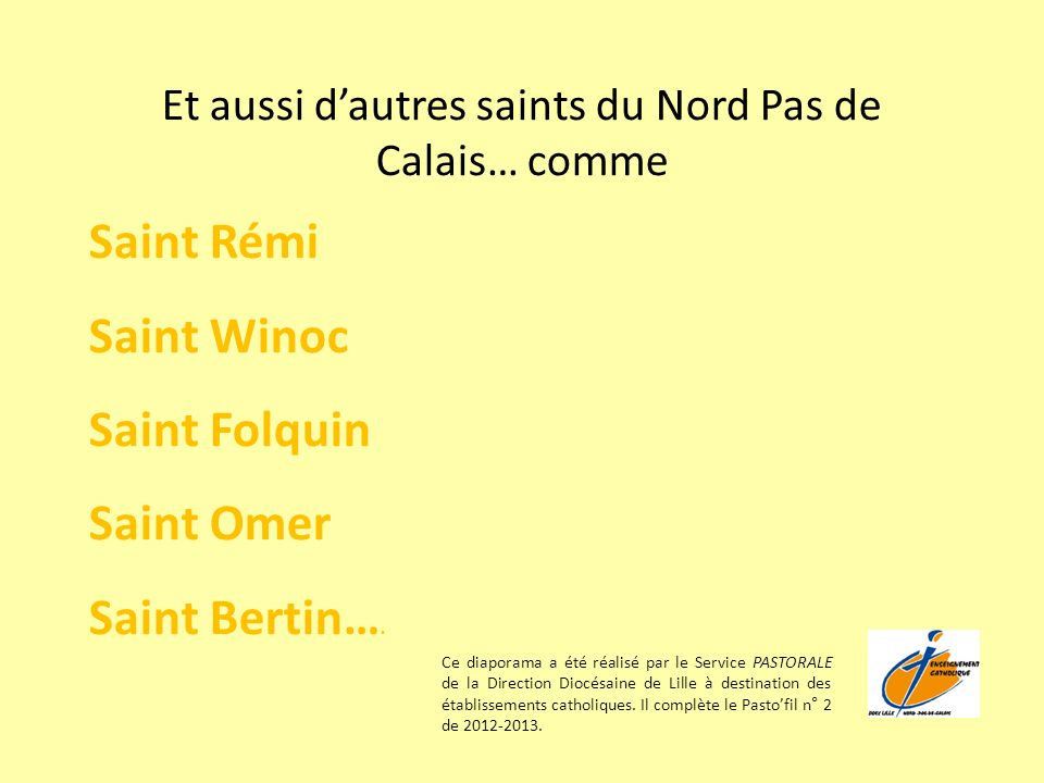 Et aussi d'autres saints du Nord Pas de Calais… comme