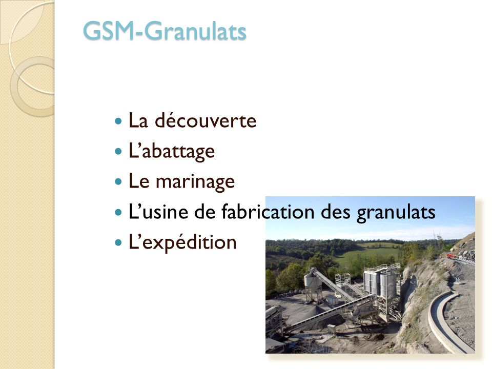 GSM-Granulats La découverte L'abattage Le marinage
