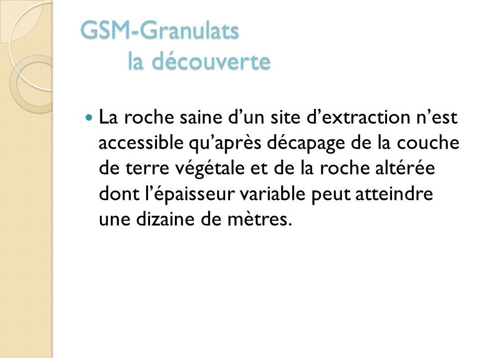 GSM-Granulats la découverte