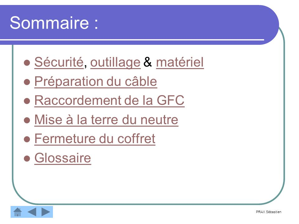 Sommaire : Sécurité, outillage & matériel Préparation du câble