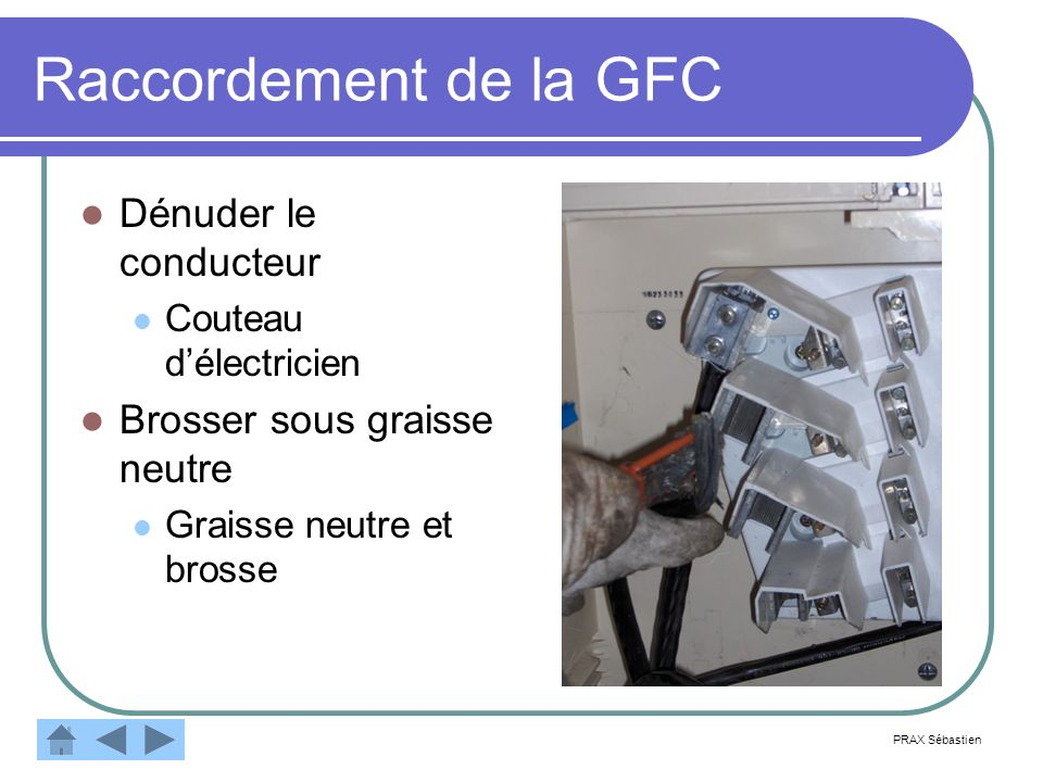 Raccordement de la GFC Dénuder le conducteur