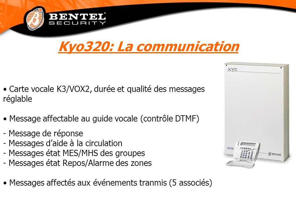 Kyo320: La communication Carte vocale K3/VOX2, durée et qualité des messages réglable. Message affectable au guide vocale (contrôle DTMF)