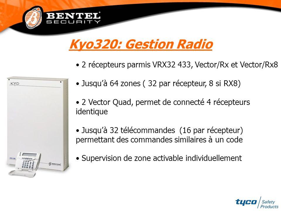 Kyo320: Gestion Radio 2 récepteurs parmis VRX32 433, Vector/Rx et Vector/Rx8. Jusqu'à 64 zones ( 32 par récepteur, 8 si RX8)
