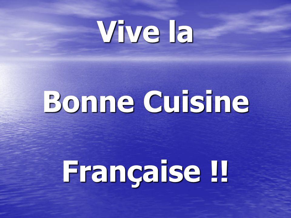 Vive la Bonne Cuisine Française !!