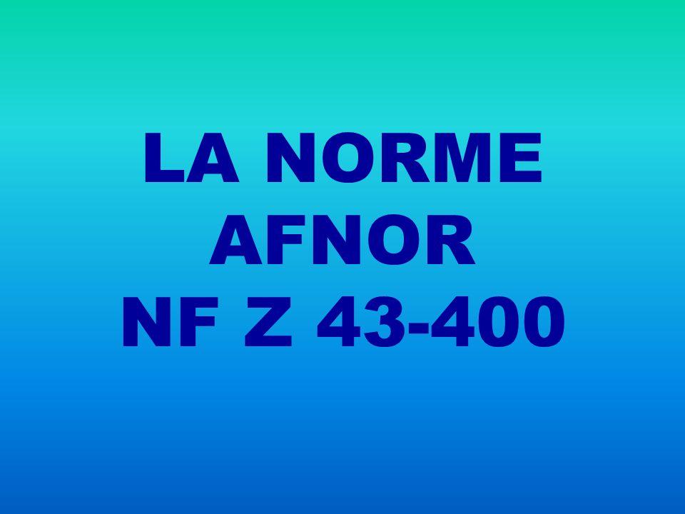 LA NORME AFNOR NF Z 43-400