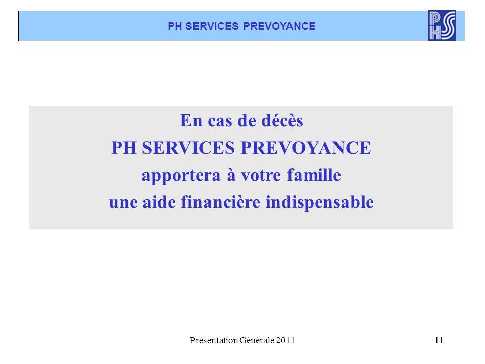 PH SERVICES PREVOYANCE apportera à votre famille