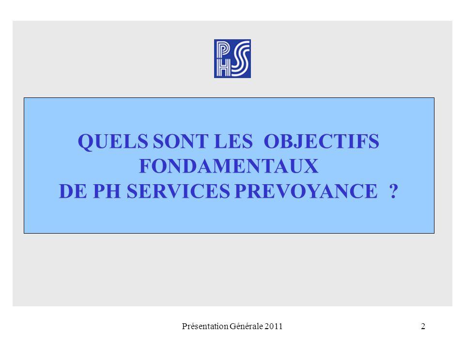 QUELS SONT LES OBJECTIFS FONDAMENTAUX DE PH SERVICES PREVOYANCE