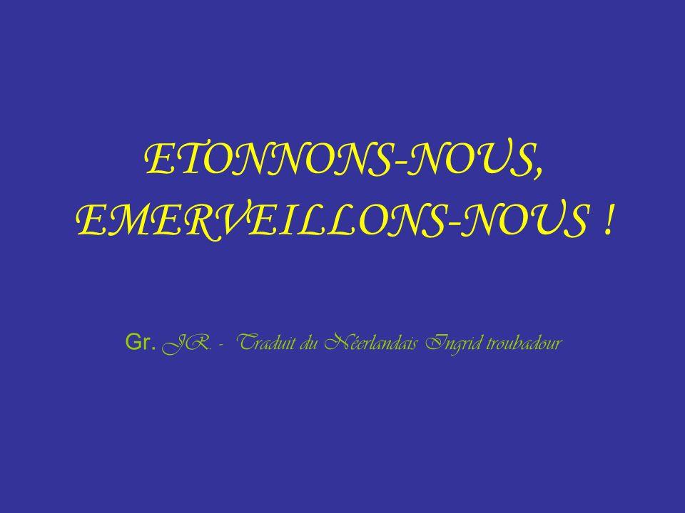 Gr. JR. - Traduit du Néerlandais Ingrid troubadour