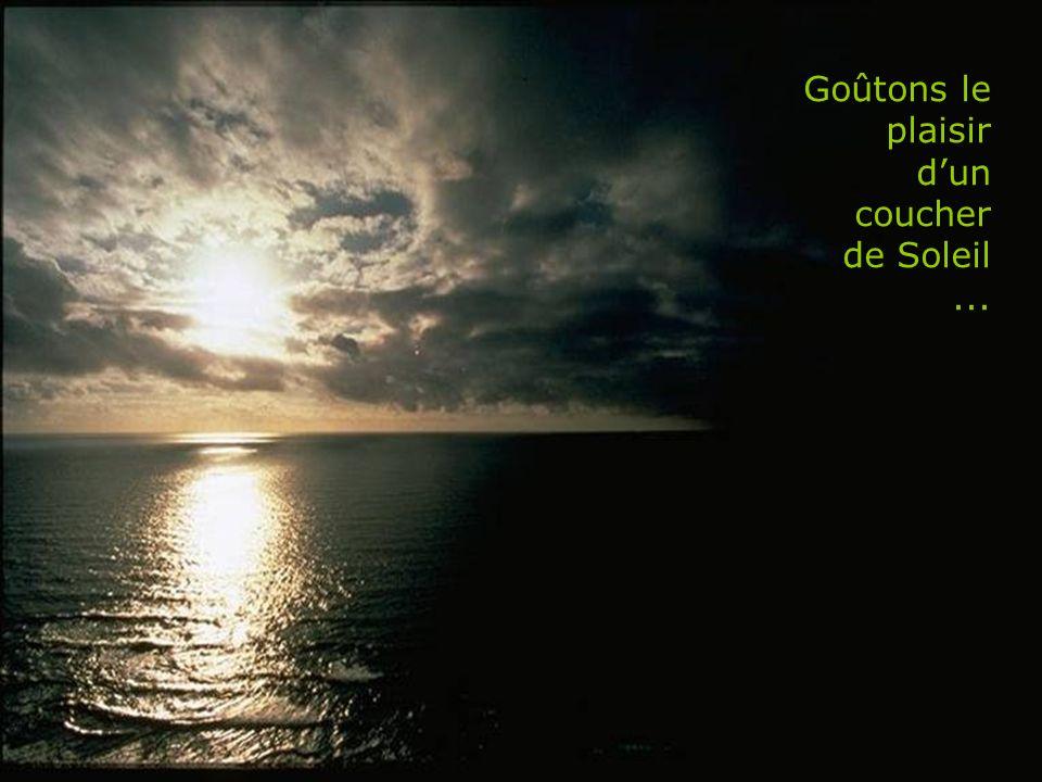 Goûtons le plaisir d'un coucher de Soleil ...