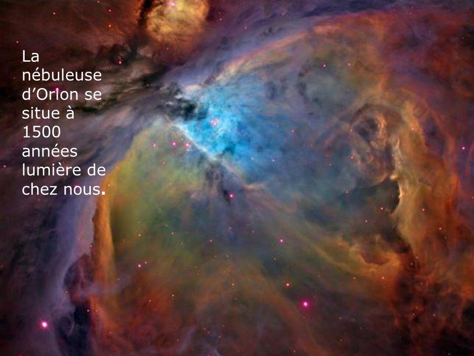 La nébuleuse d'Orion se situe à 1500 années lumière de chez nous.