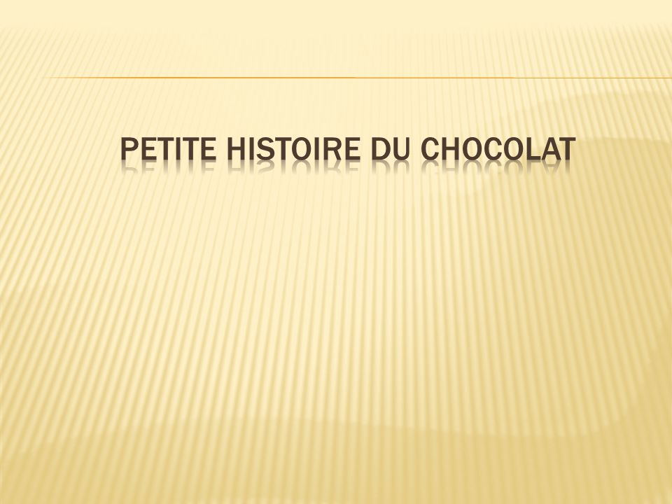 Petite histoire du chocolat