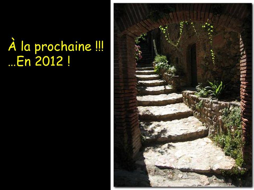 À la prochaine !!! …En 2012 !