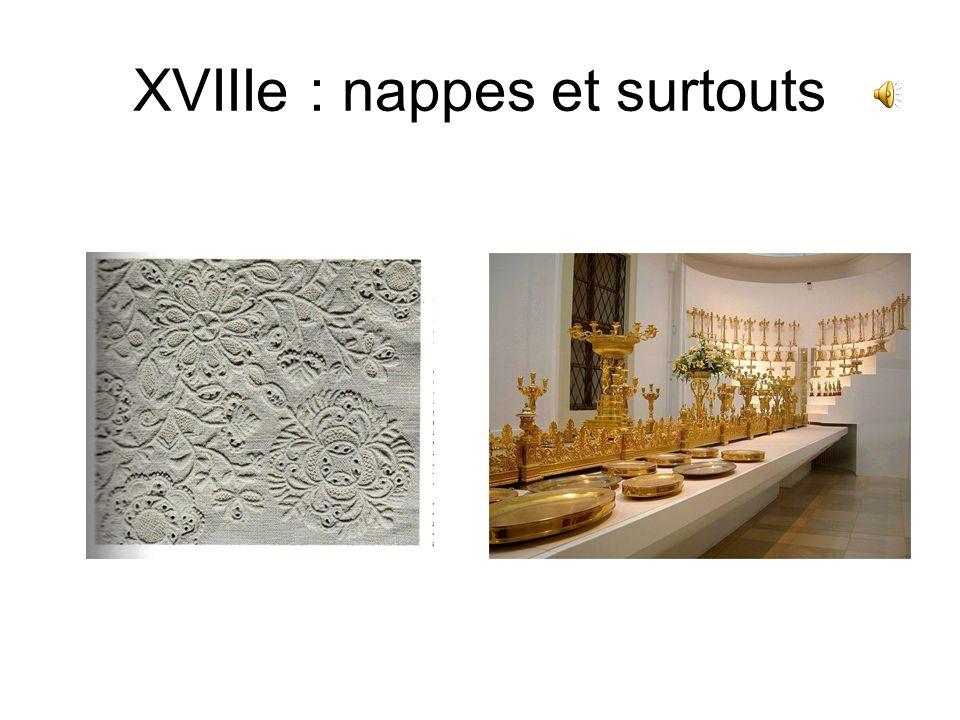 XVIIIe : nappes et surtouts