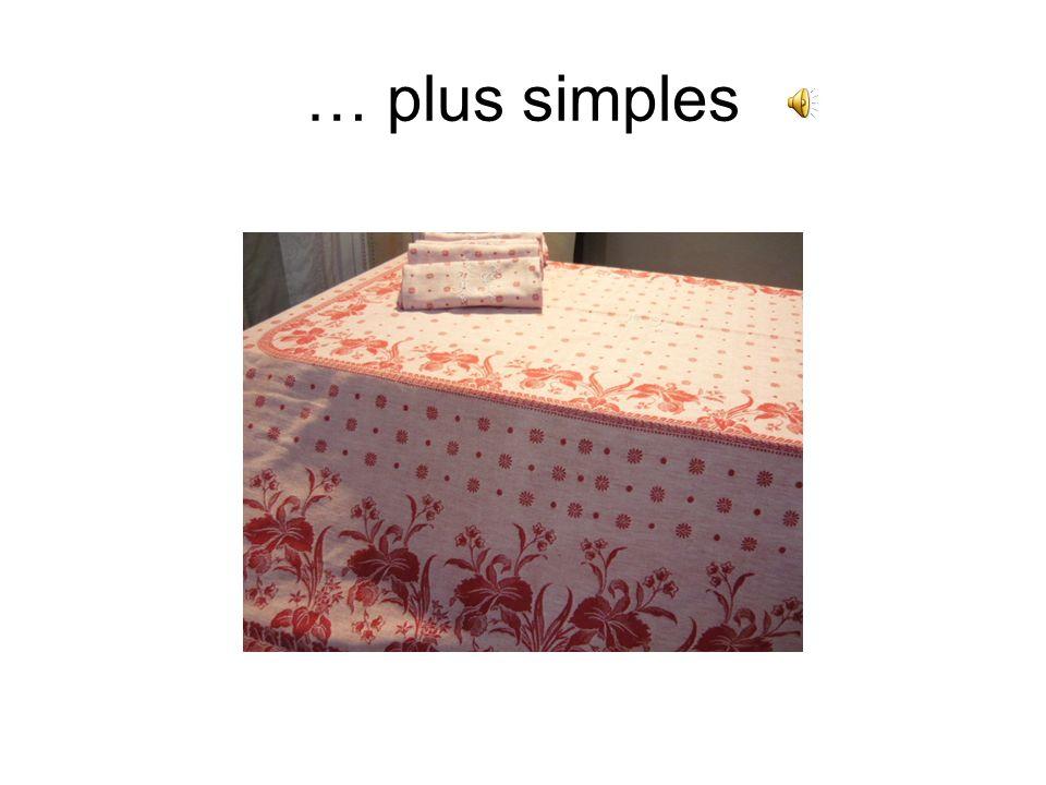 … plus simples