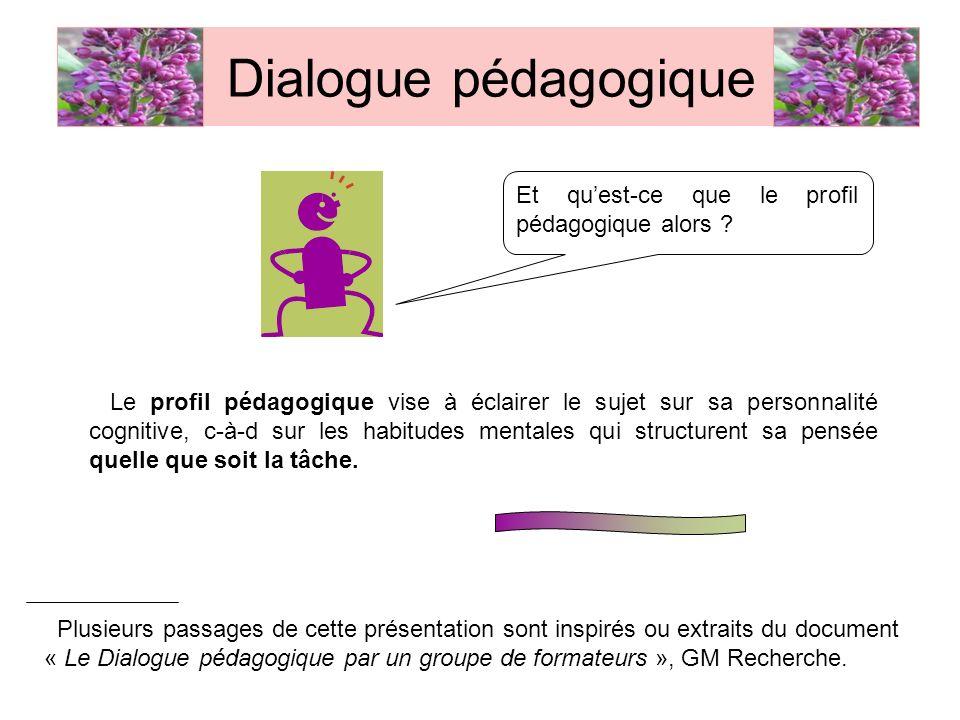 Dialogue pédagogique Et qu'est-ce que le profil pédagogique alors