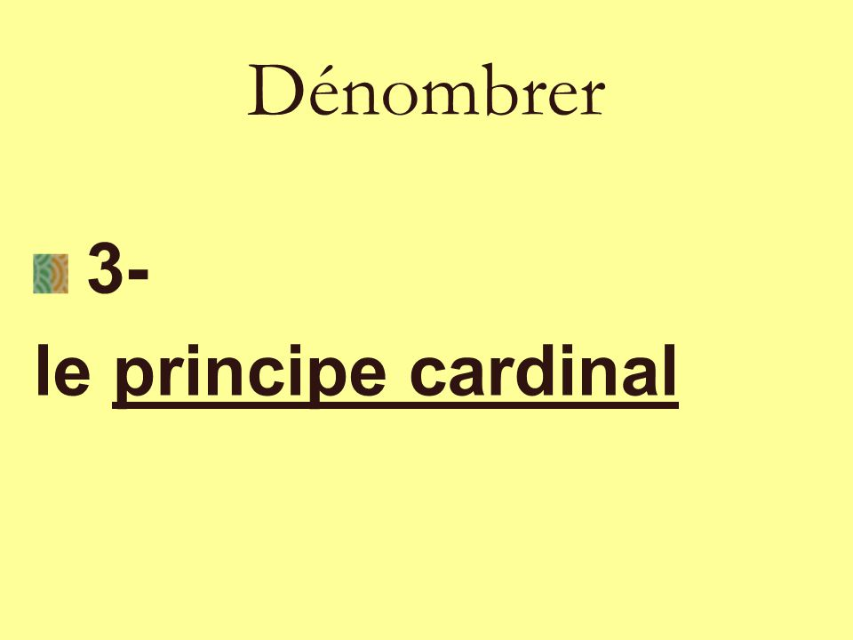 Dénombrer 3- le principe cardinal