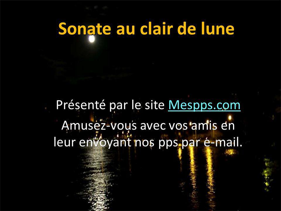 Sonate au clair de lune Présenté par le site Mespps.com